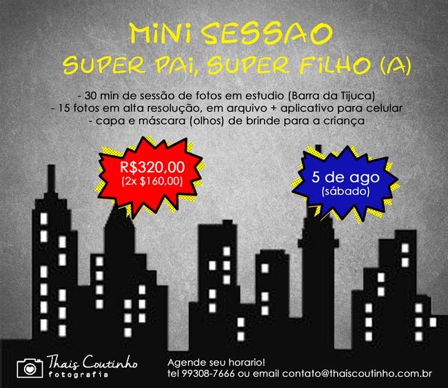 Mini Sessão Super Pai, Super Filho(a)